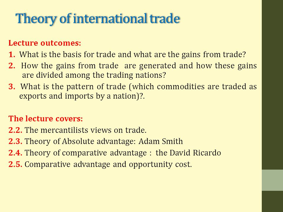 Theory of international trade Lecture outcomes: 1.