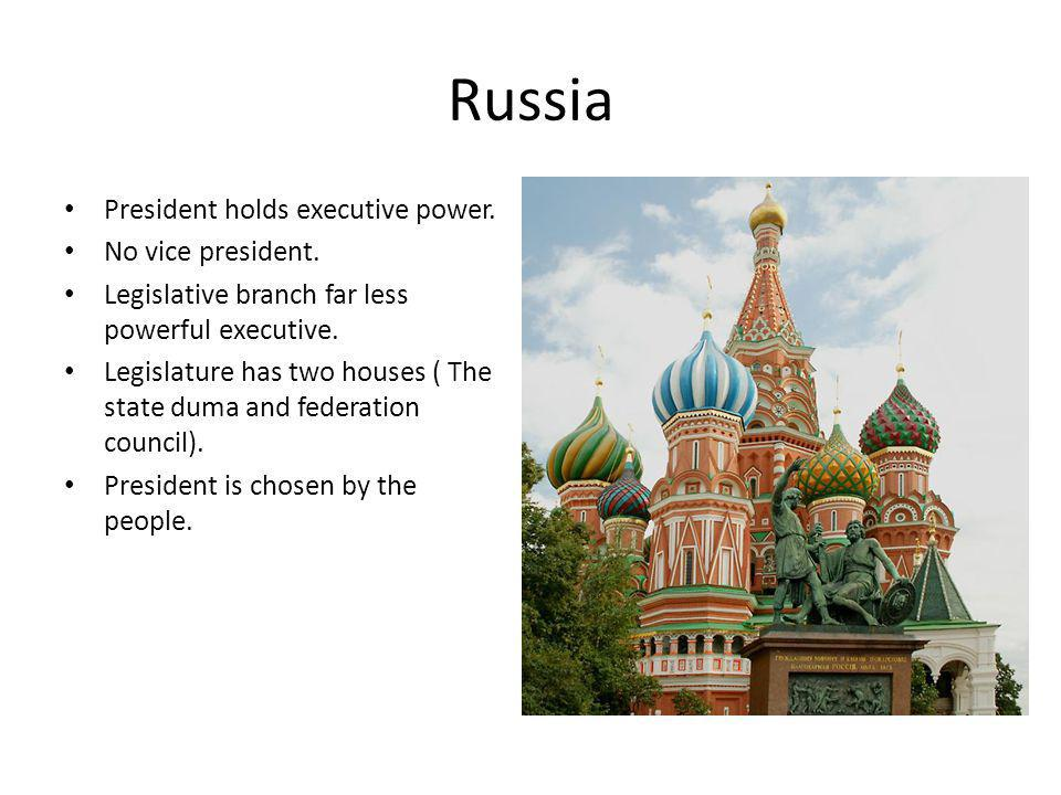 Russia President holds executive power. No vice president.
