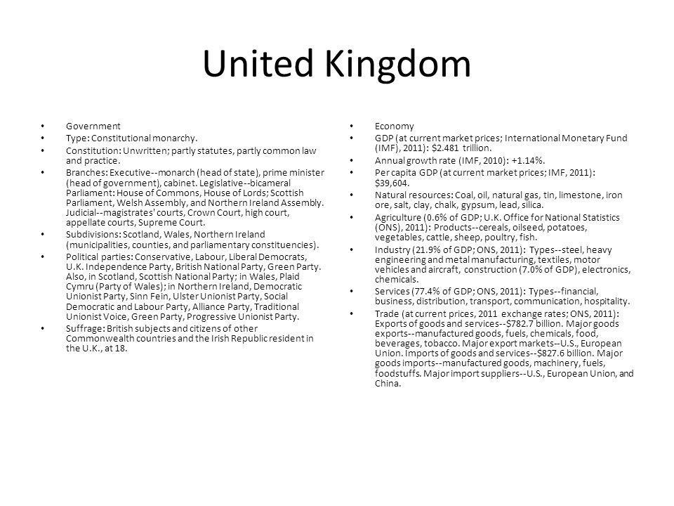 United Kingdom Government Type: Constitutional monarchy.