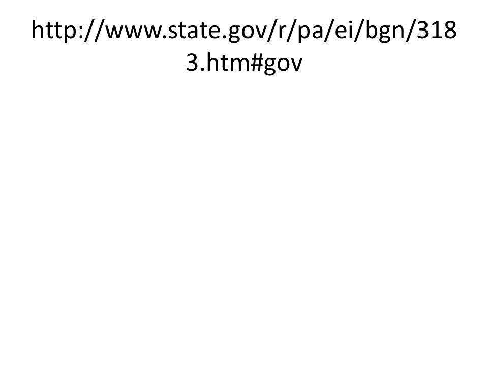 http://www.state.gov/r/pa/ei/bgn/318 3.htm#gov