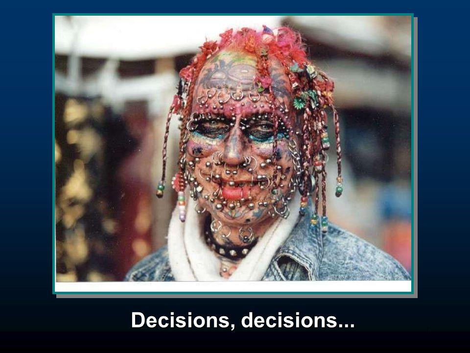 1 Decisions, decisions...