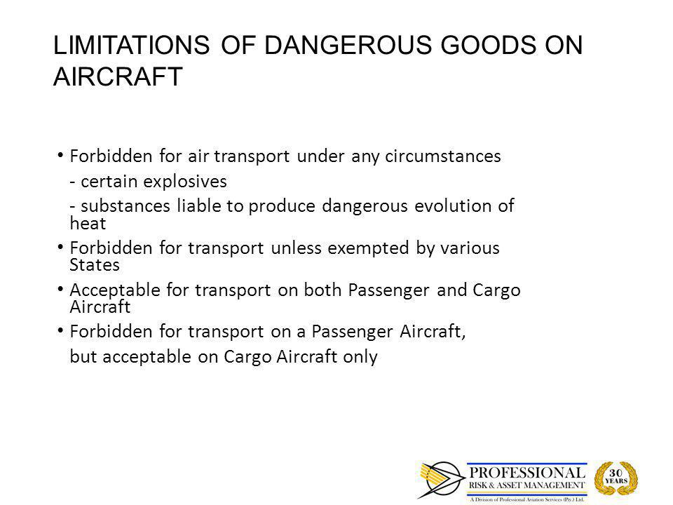 LIMITATIONS OF DANGEROUS GOODS ON AIRCRAFT Forbidden for air transport under any circumstances Forbidden for air transport under any circumstances - c