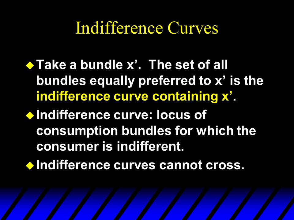 Indifference Curves u Take a bundle x. The set of all bundles equally preferred to x is the indifference curve containing x. u Indifference curve: loc