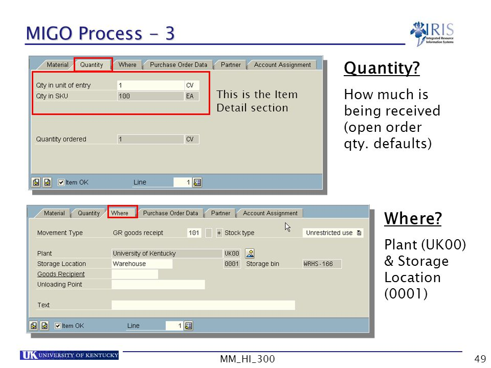 MM_HI_30049 MIGO Process - 3 Quantity.How much is being received (open order qty.