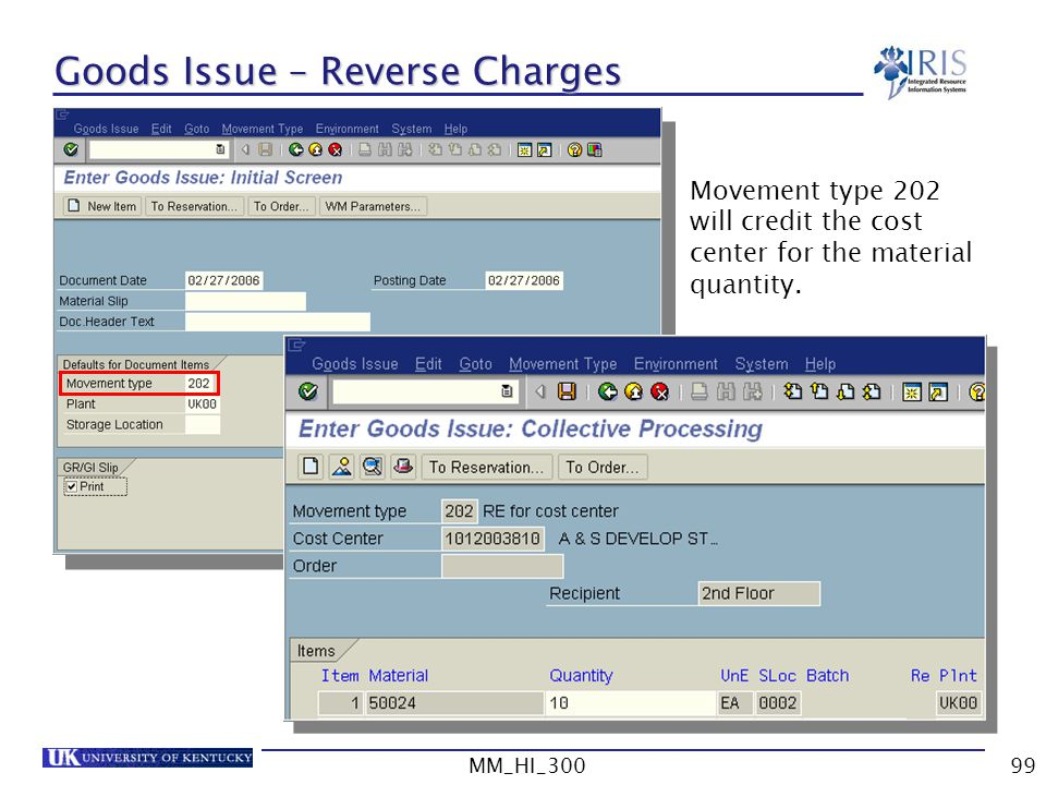 MM_HI_30099 Goods Issue – Reverse Charges Movement type 202 will credit the cost center for the material quantity.