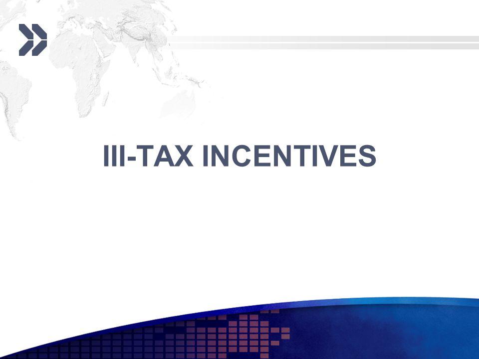 III-TAX INCENTIVES