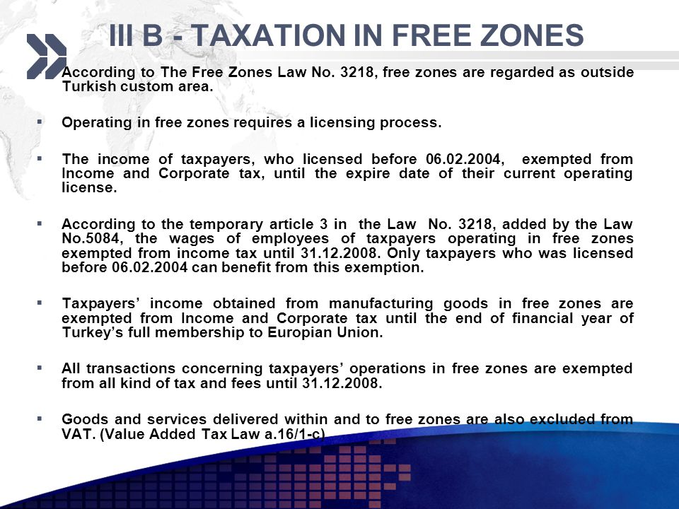 III B - TAXATION IN FREE ZONES According to The Free Zones Law No.