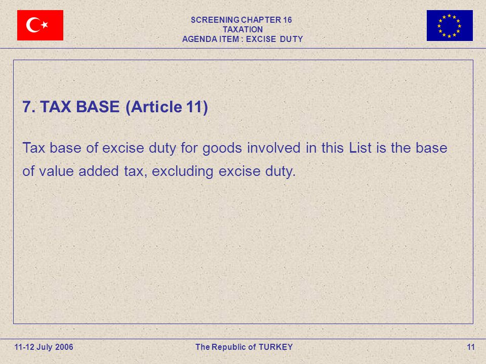 SCREENING CHAPTER 16 TAXATION AGENDA ITEM : EXCISE DUTY 11The Republic of TURKEY11-12 July