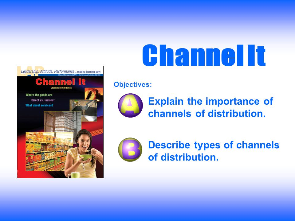 Channels of distribution do not guarantee that consumers will be able to purchase anything they want, any time they want.