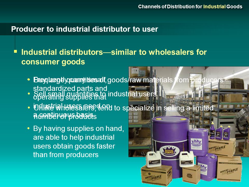 Channels of Distribution for Industrial Goods Direct distribution Most common channel for industrial goods since producers often provide specialized s