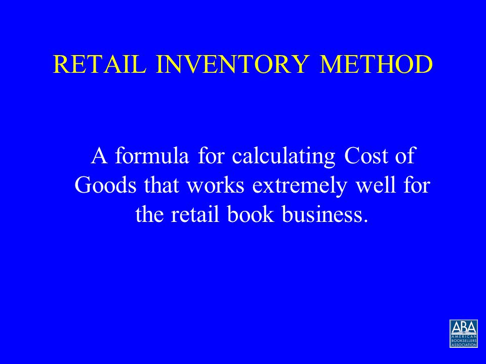 GROSS PROFIT SECTION OF AN OPERATING STATEMENT Sales$400,000100% Cost of Sales (COG Available for Sale) $284,000 – Beginning Inventory (cost)$40,000 – Purchase Expense$244,000 Less Ending Inventory (cost) $44,000 Cost of Goods Sold$240,00060% Gross Profit$160,00040% But in reality, we are coming up with a way to calculate the ending inventory at cost.