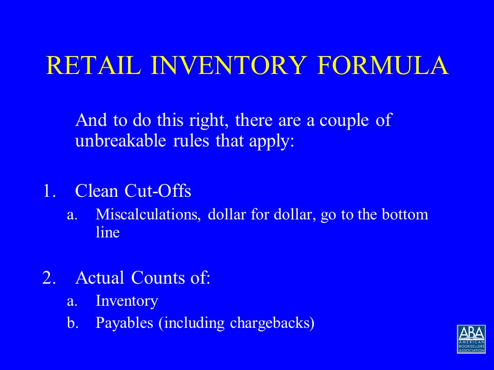 RETAIL INVENTORY FORMULA OK…So this is not a perfect world.