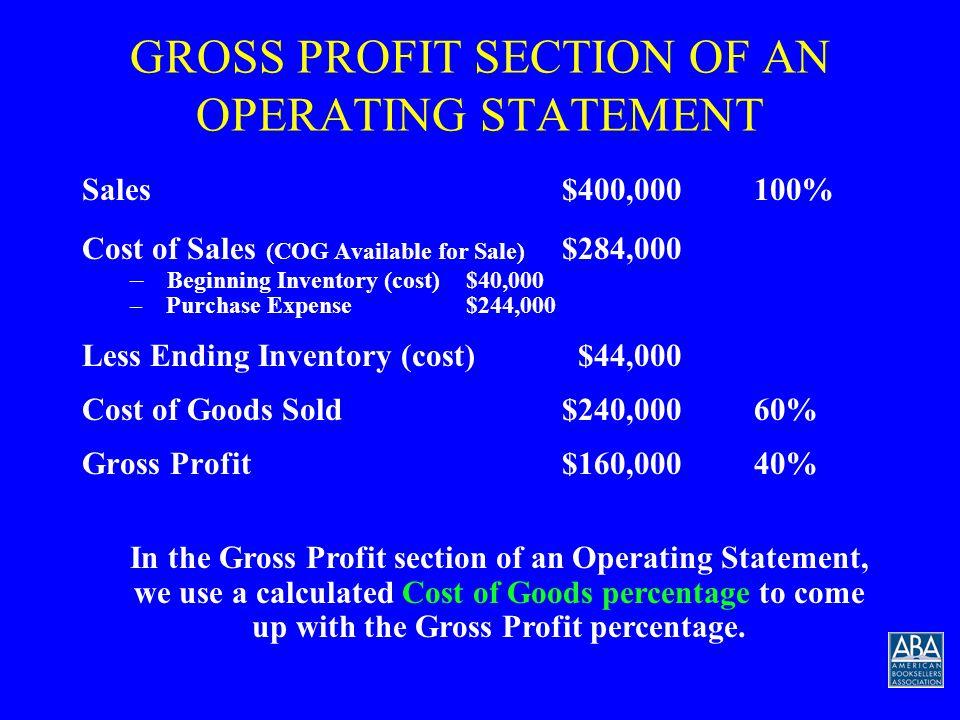 GROSS MARGIN Cost of Goods subtracted from sales equals gross margin.