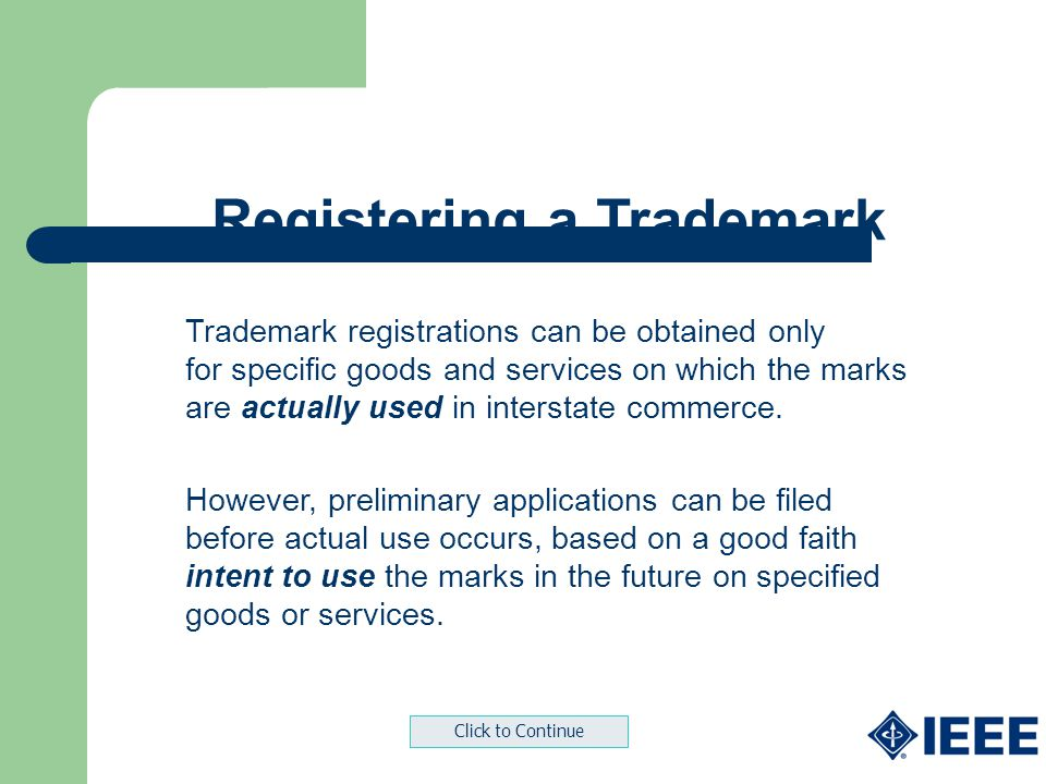 Trademark registrations can be obtained only for specific goods and services on which the marks are actually used in interstate commerce. However, pre