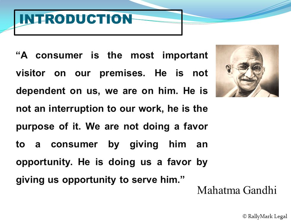 INTRODUCTION A consumer is the most important visitor on our premises.