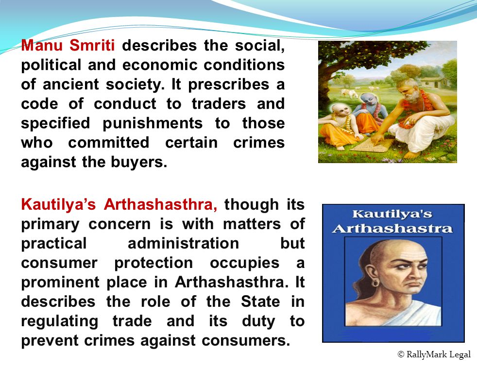 Manu Smriti describes the social, political and economic conditions of ancient society.
