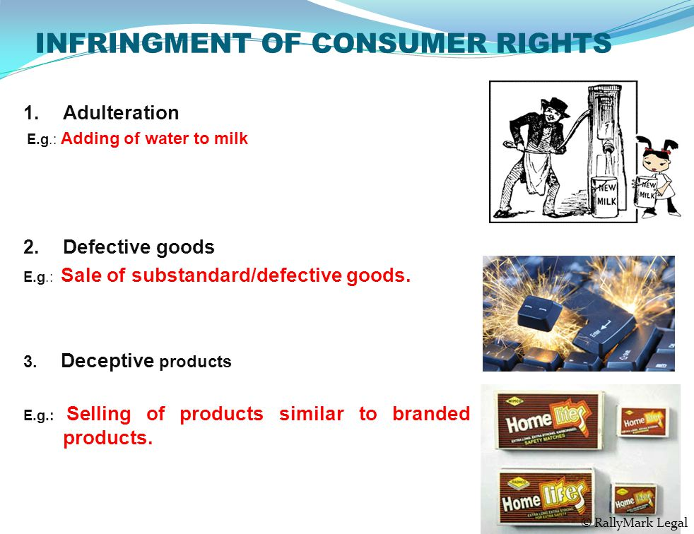 INFRINGMENT OF CONSUMER RIGHTS 1. Adulteration E.g.: Adding of water to milk 2.