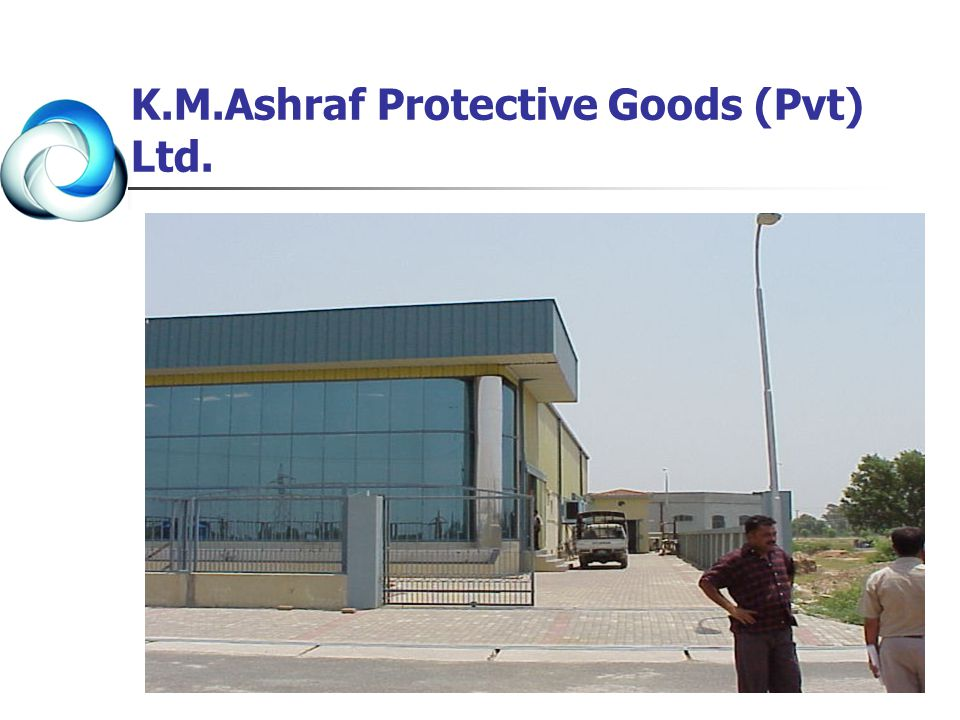 K.M.Ashraf Protective Goods owned by the K.M.Ashraf & Sons Pvt Ltd is Established in 2004 And is first Production unit in Export Processing Zone Sialkot.