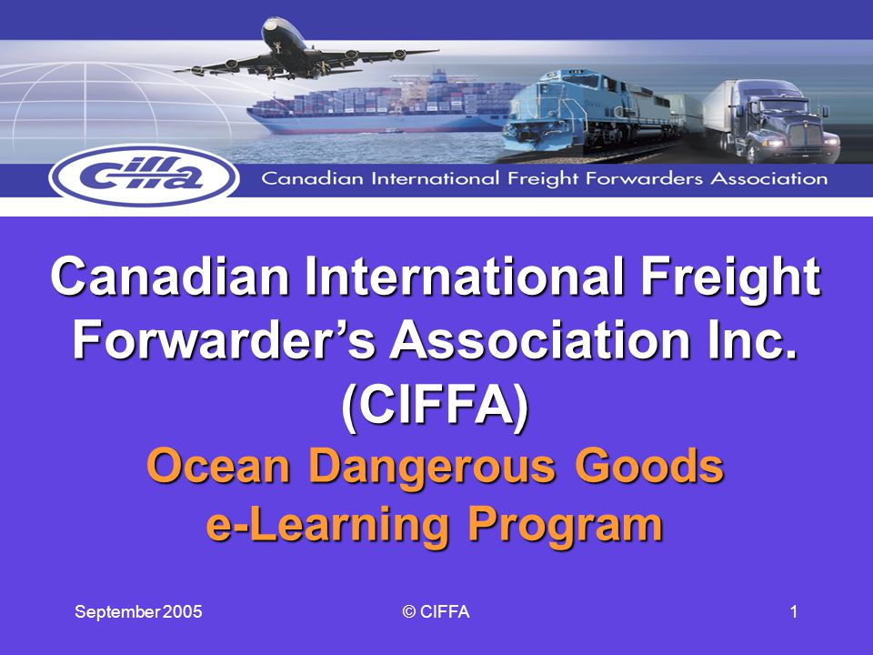 September 2005© CIFFA1 Canadian International Freight Forwarders Association Inc.