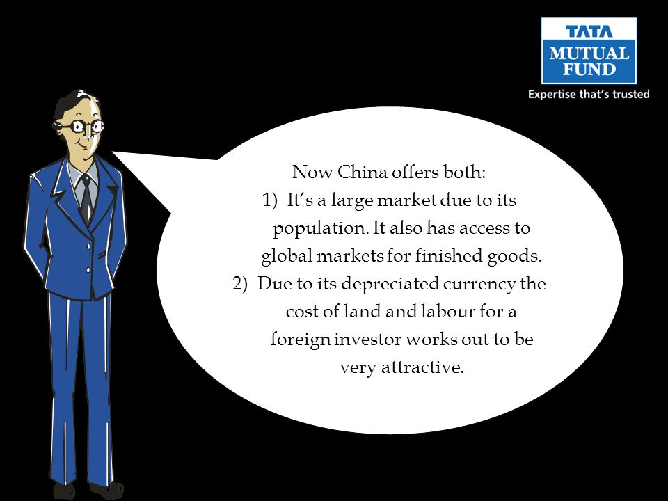 Now China offers both: 1)Its a large market due to its population.