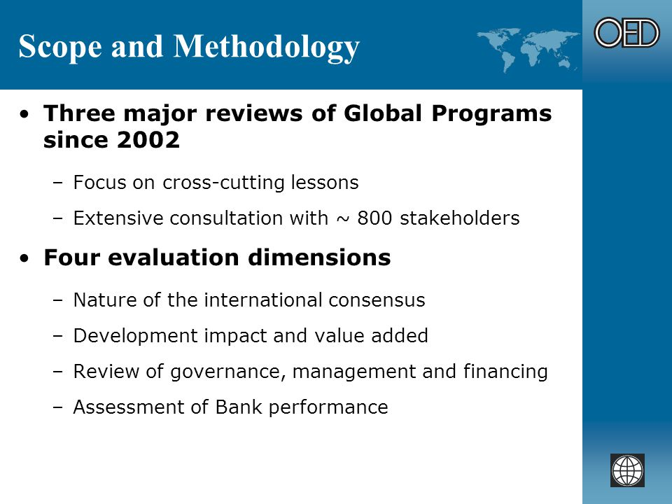 Case Study Characteristics 26 global programs –Represent 90% of Bank expenditures in 2002 –Most programs are less than 10 years old Programs span a wide range of sectors Programs engage in a wide range of activities –Top 3: Knowledge, Advocacy, Capacity Building –Less often: R&D, Standards, Country-level Investments