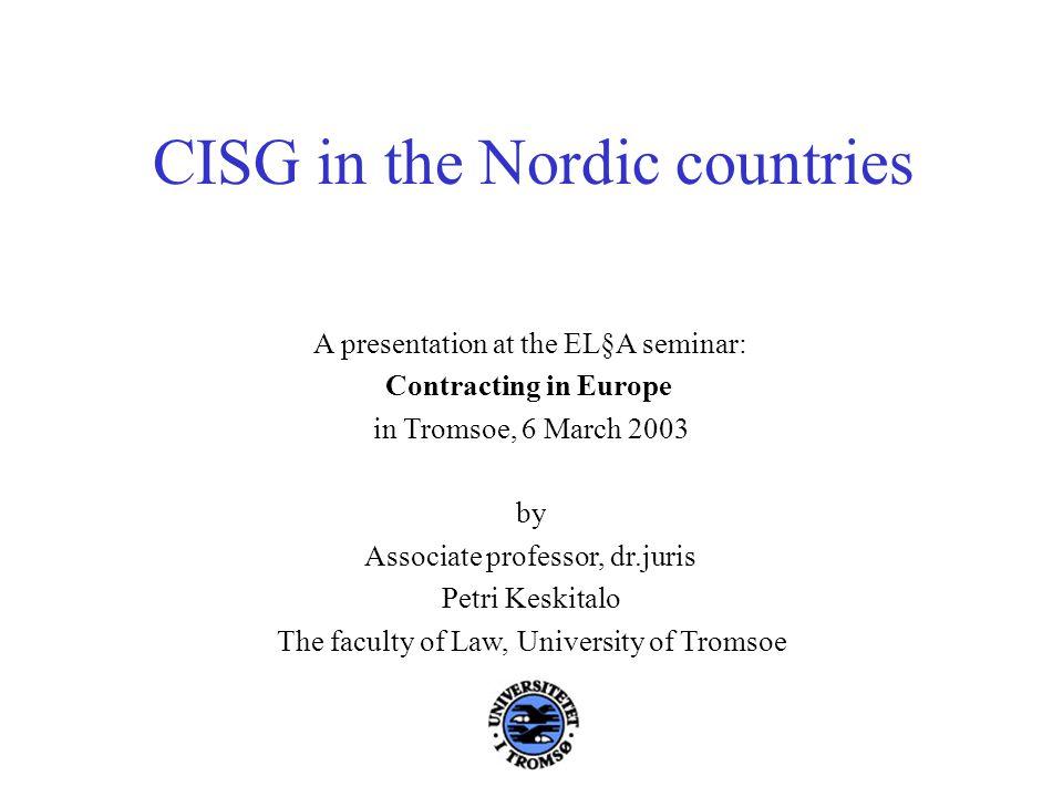 CISG in the Nordic countries 1) CISG.3) CISG sphere of application.