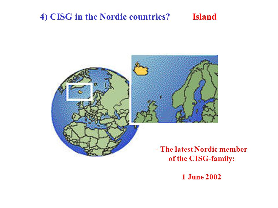 4) CISG in the Nordic countries? - The latest Nordic member of the CISG-family: 1 June 2002 Island