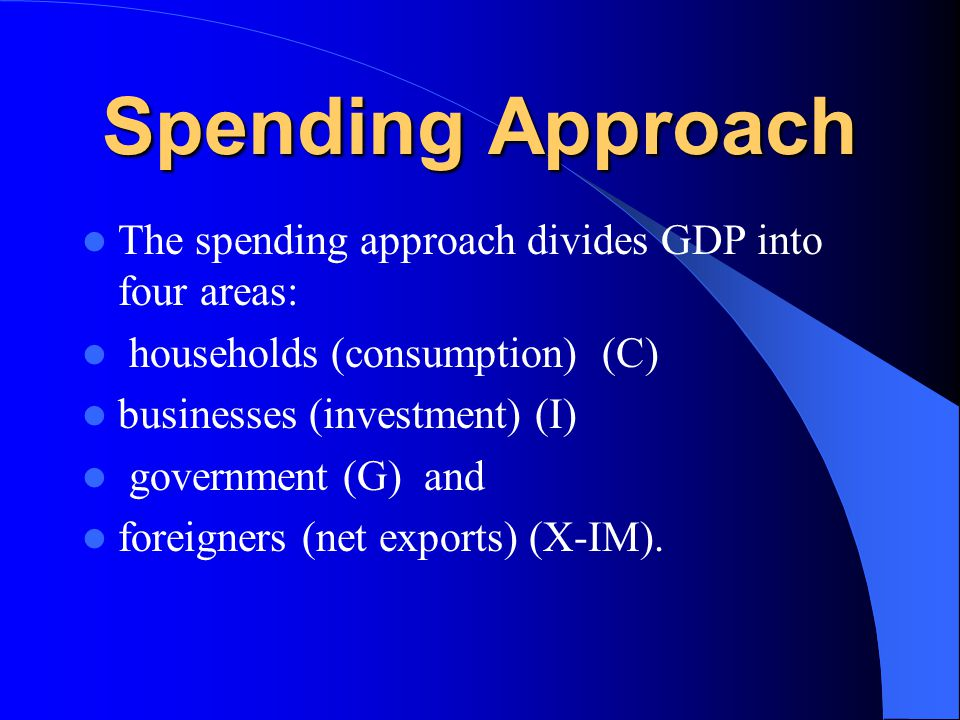 How to measure GDP? There are three approaches to the measurement of GDP: spending, income, and production.