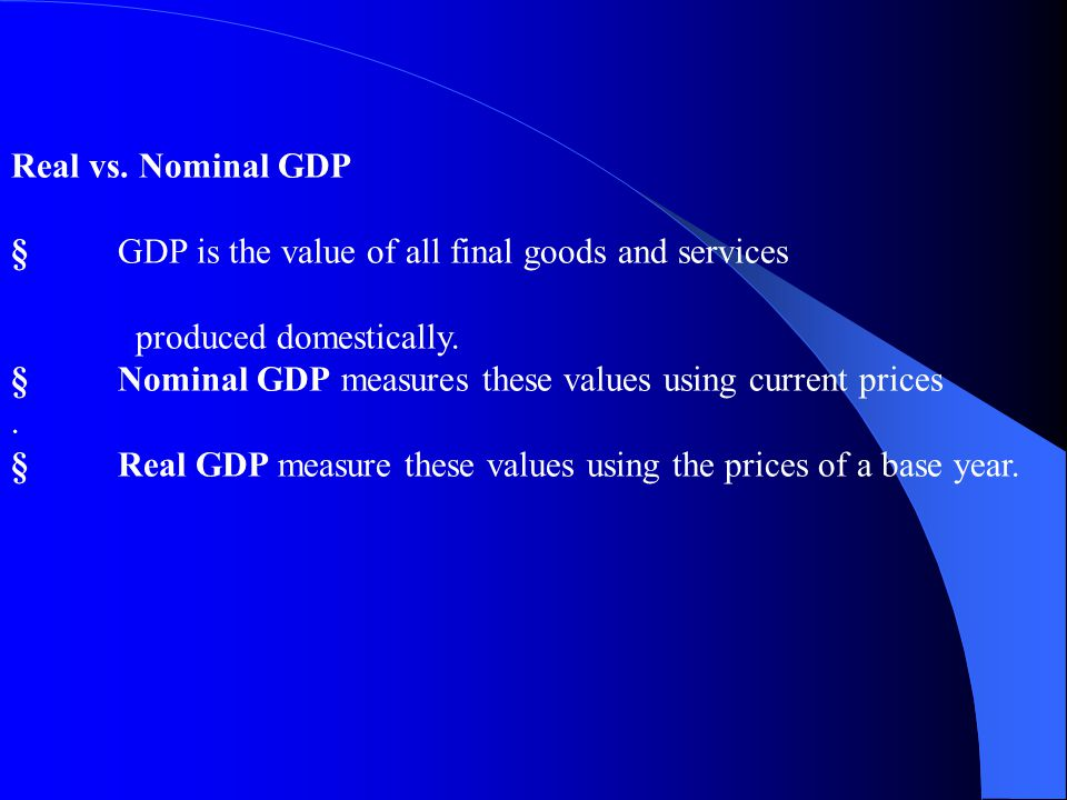 GDP and GDP deflator §We would like to convert different goods quantities and prices into one single quantity of composite good and one general price