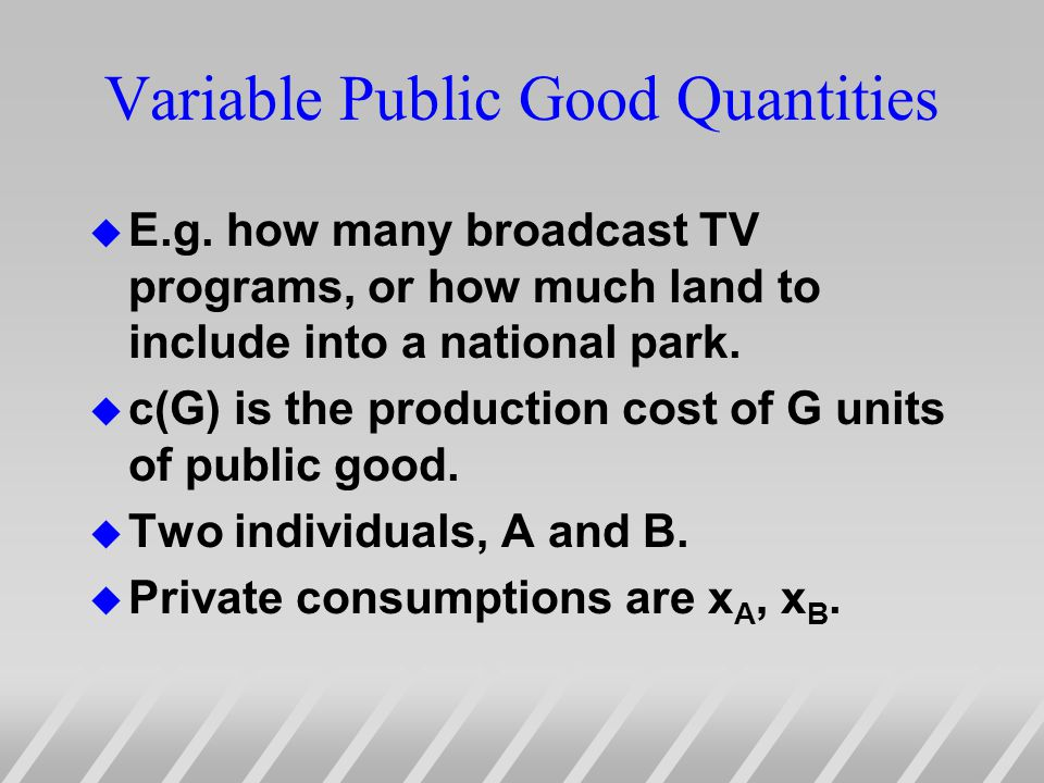 Variable Public Good Quantities u E.g.