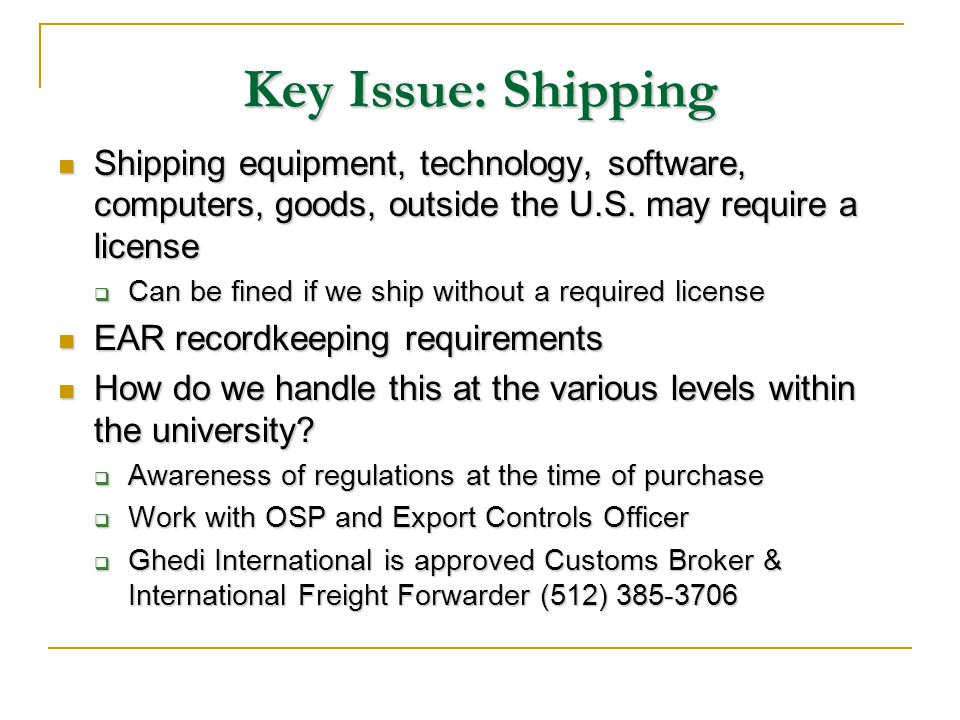 Key Issue: Shipping Shipping equipment, technology, software, computers, goods, outside the U.S.