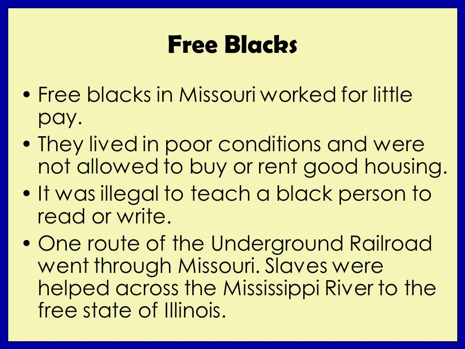 Free Blacks Free blacks in Missouri worked for little pay.
