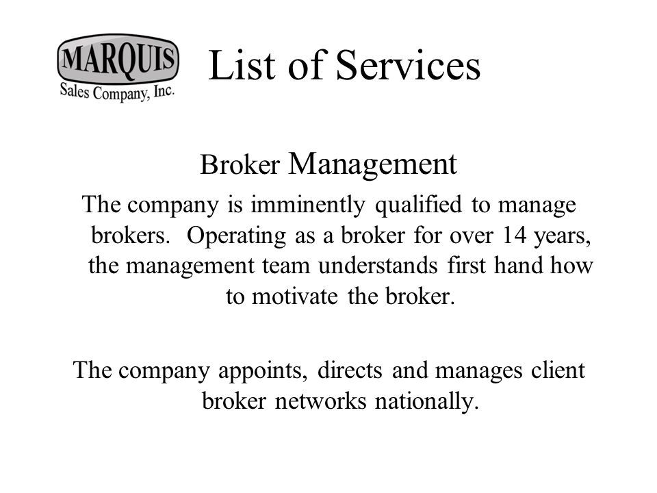 Broker Management The company is imminently qualified to manage brokers.