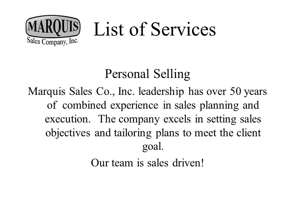List of Services Personal Selling Marquis Sales Co., Inc.
