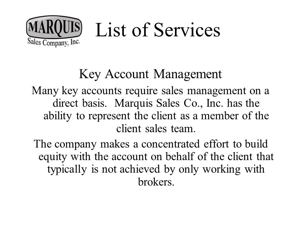 Key Account Management Many key accounts require sales management on a direct basis.