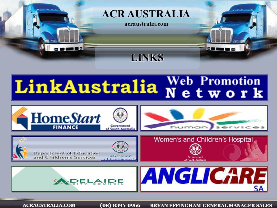 (08) 8395 0966 BRYAN EFFINGHAM GENERAL MANAGER SALES ACRAUSTRALIA.COM ACR AUSTRALIA acraustralia.comLINKS