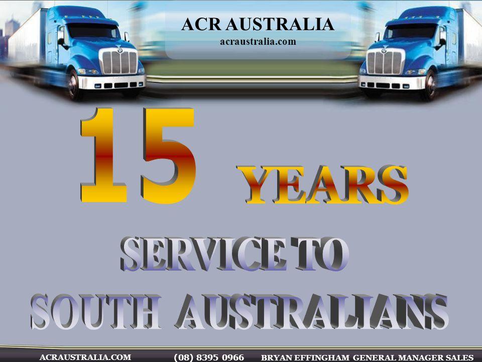 (08) 8395 0966 BRYAN EFFINGHAM GENERAL MANAGER SALES ACRAUSTRALIA.COM ACR AUSTRALIA acraustralia.com