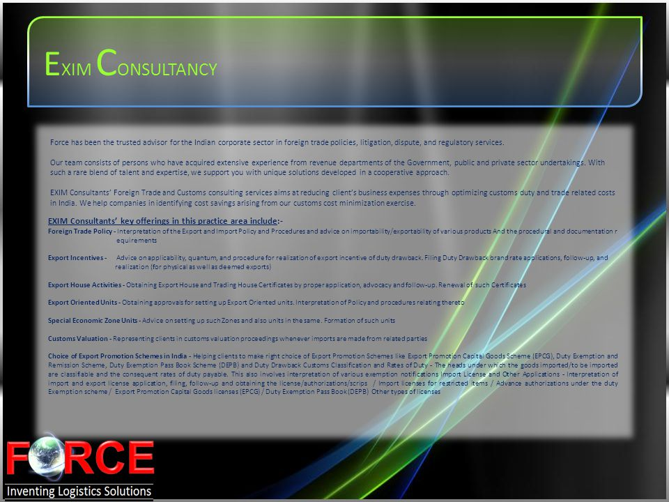 Force has been the trusted advisor for the Indian corporate sector in foreign trade policies, litigation, dispute, and regulatory services. Our team c