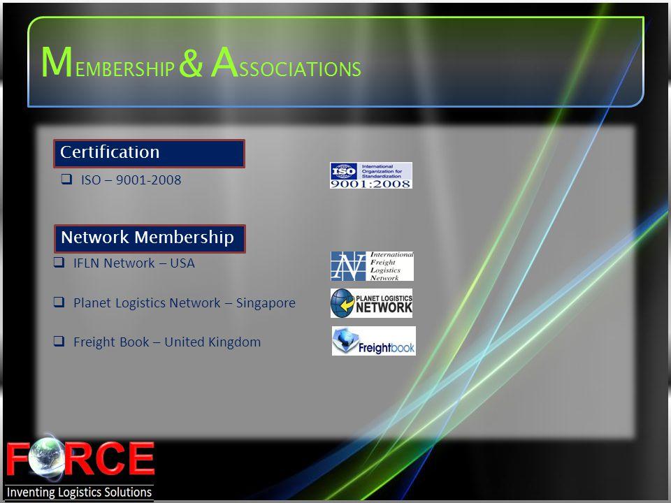 ISO – 9001-2008 Certification Network Membership IFLN Network – USA Planet Logistics Network – Singapore Freight Book – United Kingdom