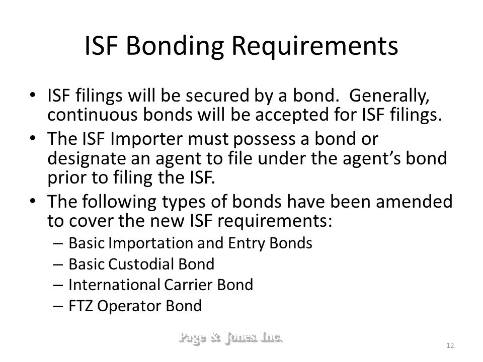 ISF Bonding Requirements ISF filings will be secured by a bond.