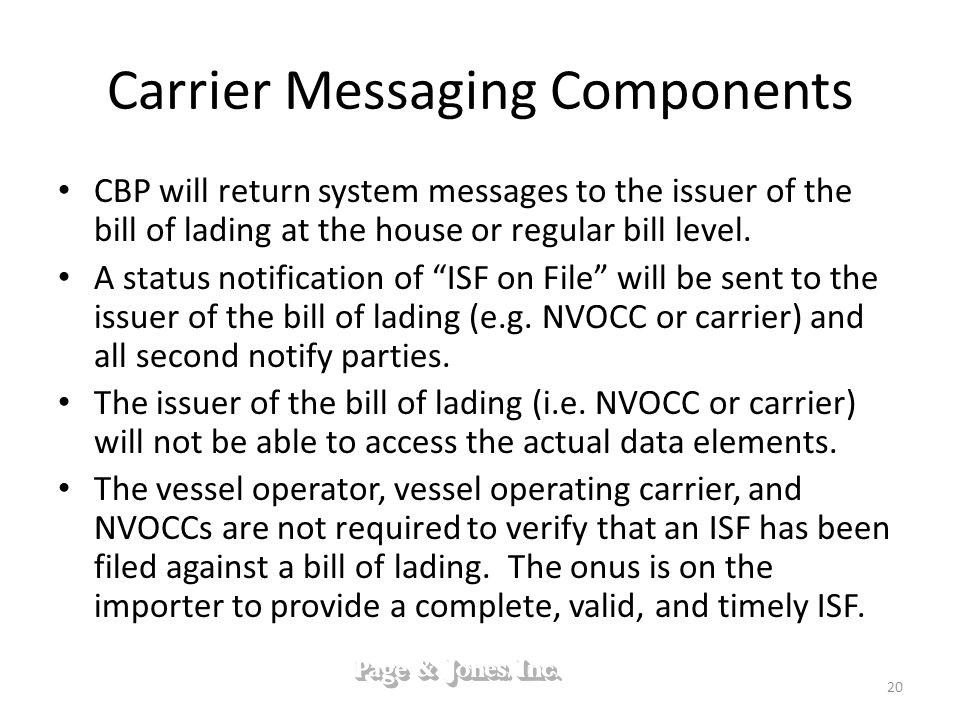 Carrier Messaging Components CBP will return system messages to the issuer of the bill of lading at the house or regular bill level. A status notifica
