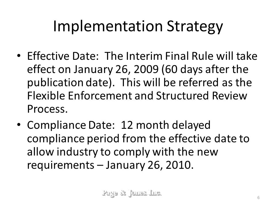 Implementation Strategy Effective Date: The Interim Final Rule will take effect on January 26, 2009 (60 days after the publication date). This will be