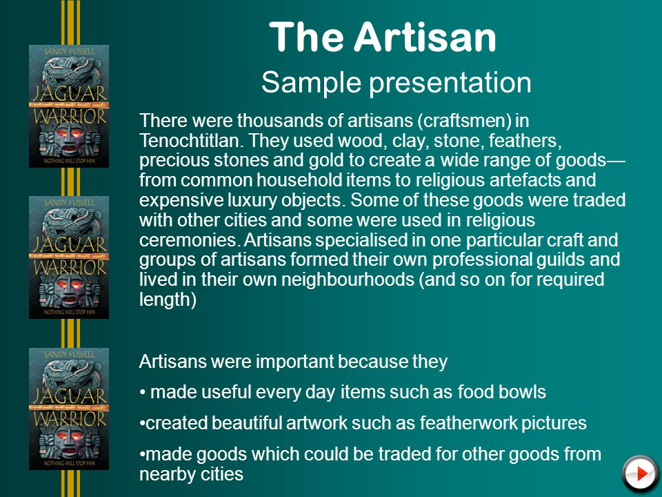 The Artisan Sample presentation There were thousands of artisans (craftsmen) in Tenochtitlan.