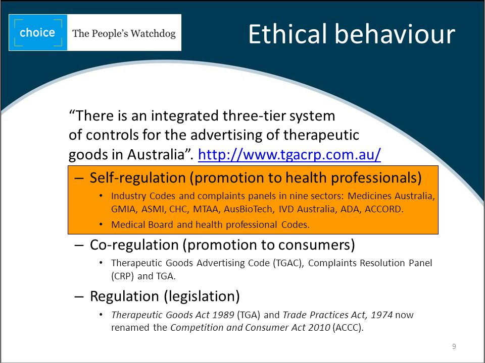 Ethical behaviour 9 There is an integrated three-tier system of controls for the advertising of therapeutic goods in Australia.