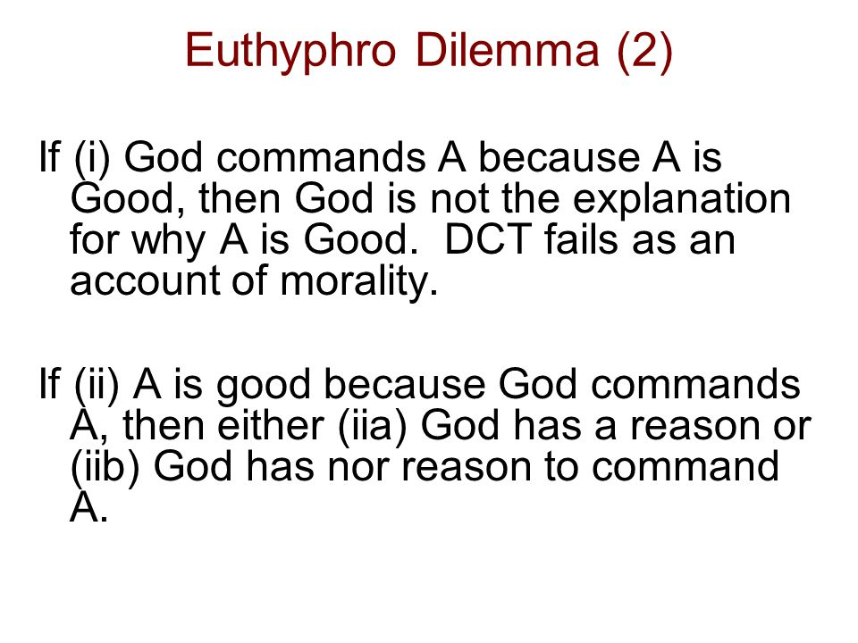 Euthyphro Dilemma (3) If (iib) then God is not Rational and classical theism is flawed.