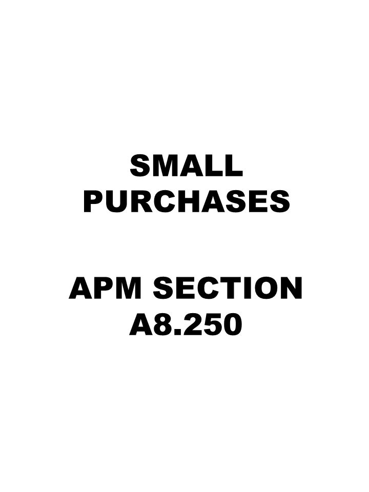 SMALL PURCHASES APM SECTION A8.250