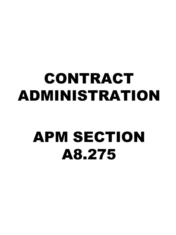 CONTRACT ADMINISTRATION APM SECTION A8.275