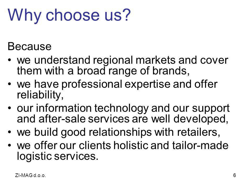 ZI-MAG d.o.o.6 Why choose us.