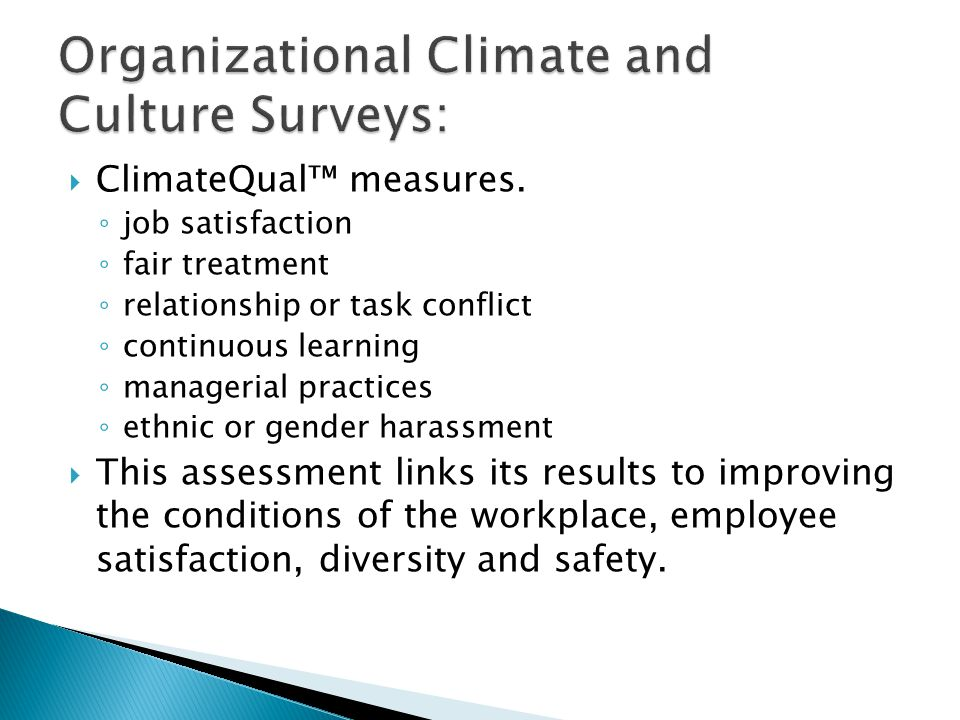 ClimateQual measures. job satisfaction fair treatment relationship or task conflict continuous learning managerial practices ethnic or gender harassme