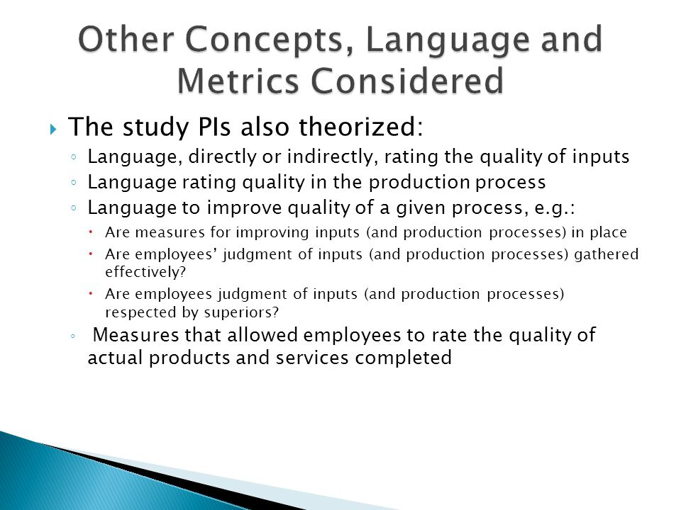 The study PIs also theorized: Language, directly or indirectly, rating the quality of inputs Language rating quality in the production process Languag